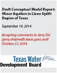 Draft Conceptual Model Report: Minor Aquifers in Llano Uplift Region of Texas.