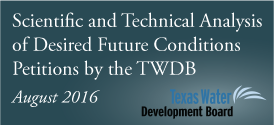 Scientific and Technical Analysis of Desired Future Conditions Petitions by the Texas Water Development Board