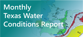 MonthlyTexas Water Conditions Report