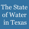 The State of Water in Texas
