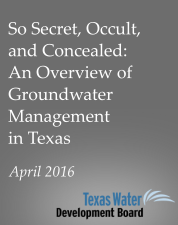 So Secret, Occult, and Concealed: An Overview of Groundwater Management in Texas