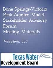 Bone Springs-Victorio Peak Aquifer Model Stakeholder Advisory Forum - Van Horn, TX Meeting Materials